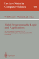 Field-Programmable Logic and Applications - Will Moore; Wayne Luk