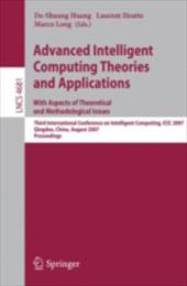Advanced Intelligent Computing Theories and Applications: With Aspects of Theoretical and Methodological Issues: Third Internation - Heutte, Laurent / Huang, De-Shuang / Loog, Marco