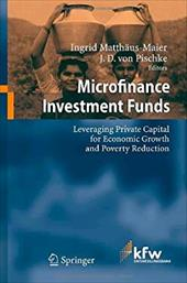 Microfinance Investment Funds: Leveraging Private Capital for Economic Growth and Poverty Reduction - Matthaus-Maier, Ingrid / Von Pischke, J. D.
