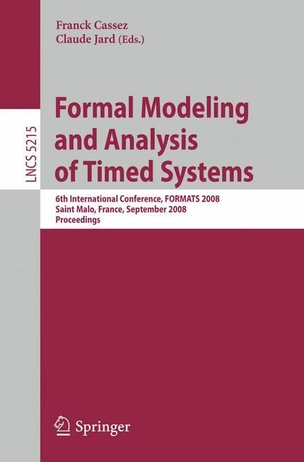 Formal Modeling and Analysis of Timed Systems - Franck Cassez