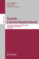 Towards a Service-Based Internet - Petri Mähönen; Klaus Pohl; Thierry Priol