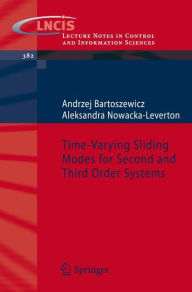 Time-Varying Sliding Modes for Second and Third Order Systems - Andrzej Bartoszewicz