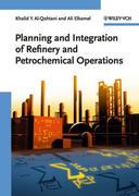 Al-Qahtani, Khalid Y.;Elkamel, Ali: Planning and Integration of Refinery and Petrochemical Operations