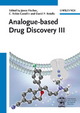 Analogue-based Drug Discovery III - Janos Fischer; C. Robin Ganellin; David P. Rotella