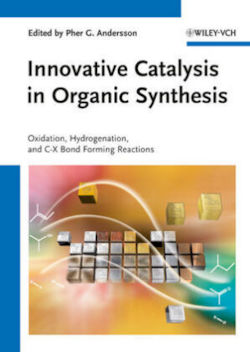 Innovative Catalysis in Organic Synthesis: Oxidation, Hydrogenation,and C-X Bond Forming Reactions