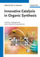 Innovative Catalysis in Organic Synthesis - Pher Andersson