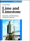 Lime and Limestone: Chemistry and Technology, Production and Uses - J.A.H. Oates