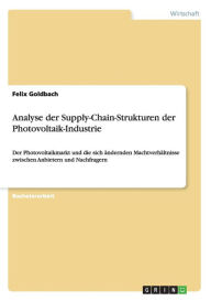 Analyse Der Supply-Chain-Strukturen Der Photovoltaik-Industrie - Felix Goldbach