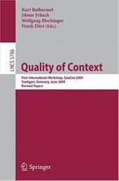 Quality of Context: First International Workshop, QuaCon 2009, Stuttgart, Germany, June 25-26, 2009. Revised Papers - Rothermel, Kurt / Fritsch, Dieter / Blochinger, Wolfgang