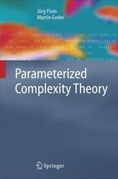 Parameterized Complexity Theory - Flum, J. / Grohe, M.