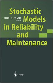 Stochastic Models in Reliability and Maintenance - Shunji Osaki (Editor)