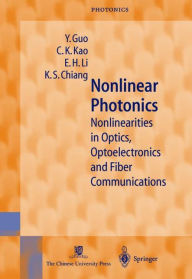 Nonlinear Photonics: Nonlinearities in Optics, Optoelectronics and Fiber Communications - Y. Guo