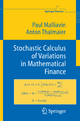 Stochastic Calculus of Variations in Mathematical Finance - Paul Malliavin; Anton Thalmaier