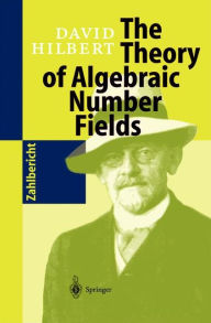The Theory of Algebraic Number Fields - David Hilbert