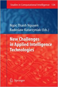New Challenges in Applied Intelligence Technologies - Radoslaw Katarzyniak (Editor)