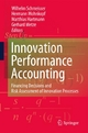 Innovation performance accounting - Wilhelm Schmeisser;  Wilhelm Schmeisser;  Hermann Mohnkopf;  Hermann Mohnkopf;  Matthias Hartmann;  Matthias Hartmann;  Gerhard Metze
