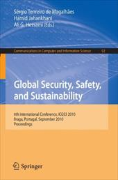 Global Security, Safety, and Sustainability: 6th International Conference, ICGS3 2010, Braga, Portugal, September 1-3, 2010, Proce - Tenreiro De Magalhaes, Sergio / Jahankhani, Hamid / Hessami, Ali G.