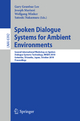 Spoken Dialogue Systems for Ambient Environments - Gary Geunbae Lee; Joseph Mariani; Wolfgang Minker; Satoshi Nakamura