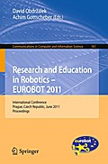 Research and Education in Robotics - EUROBOT 2011: International Conference, Prague, Czech Republic, June 15-17, 2011. Proceedings (Communications in Computer and Information Science)