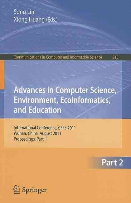 Advances in Computer Science, Environment, Ecoinformatics, and Education: Part II