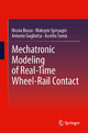 Mechatronic Modeling of Real-Time Wheel-Rail Contact - Nicola Bosso;  Maksym Spiryagin;  Antonio Gugliotta;  Aurelio Somà