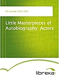 Little Masterpieces of Autobiography: Actors - George Iles