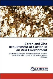 Boron and Zinc Requirement of Cotton in an Arid Environment - Niaz Ahmed
