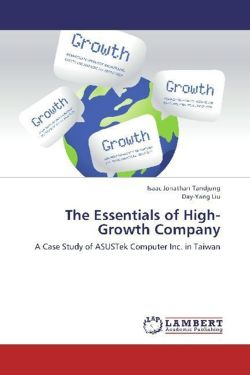 The Essentials of High-Growth Company: A Case Study of ASUSTek Computer Inc. in Taiwan