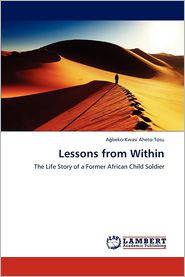 Lessons from Within - Agbeko-Kwasi Aheto-Tosu