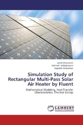 Simulation Study of Rectangular Multi-Pass Solar Air Heater by Fluent - Mathematical Modeling, Heat Transfer Characteristics, Thermal Energy