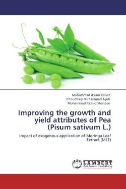 Improving the growth and yield attributes of Pea (Pisum sativum L.): Impact of exogenous application of Moringa Leaf Extract (MLE)