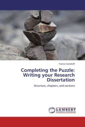 Completing the Puzzle: Writing your Research Dissertation - Franco Gandolfi
