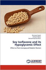 Soy Isoflavone And Its Hypoglycemic Effect - Munazza Saeed