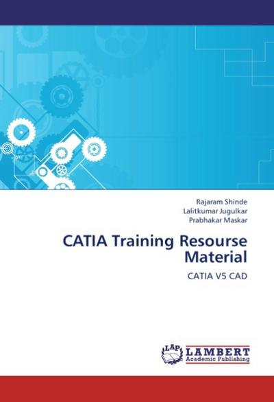 CATIA Training Resourse Material - Rajaram Shinde