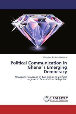 Political Communication in Ghana`s Emerging Democracy