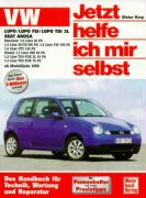 VW Lupo / VW Lupo 3L / Lupo FSI, Seat Arosa ab Modell 1998. Jetzt helfe ich mir selbst