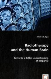 Radiotherapy and the Human Brain - Ciprian D. Igna