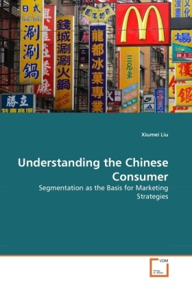 Understanding the Chinese Consumer - Segmentation as the Basis for Marketing Strategies
