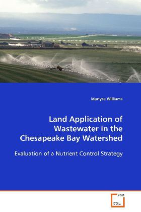 Land Application of Wastewater in the Chesapeake Bay Watershed - Evaluation of a Nutrient Control Strategy