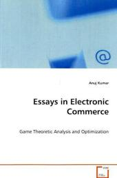 Essays in Electronic Commerce - Anuj Kumar