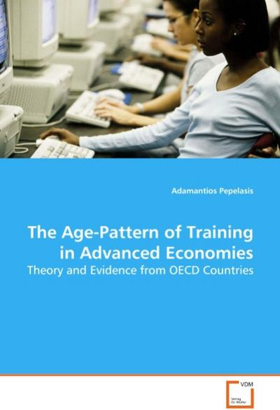 The Age-Pattern of Training in Advanced Economies - ADAMANTIOS PEPELASIS