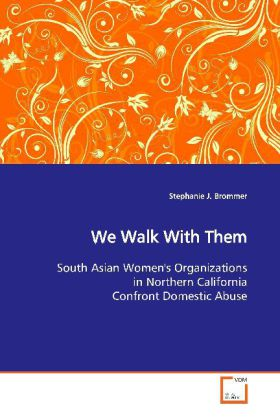 We Walk With Them - South Asian Women's Organizations in Northern  California Confront Domestic Abuse