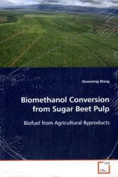 Biomethanol Conversion from Sugar Beet Pulp - Quanzeng Wang