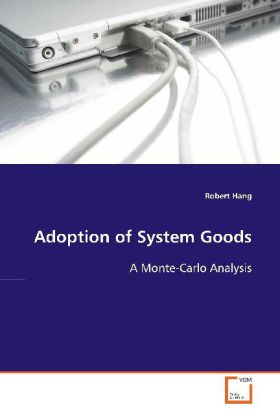 Adoption of System Goods - A Monte-Carlo Analysis