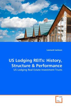 US Lodging REITs: History, Structure & Performance - US Lodging Real Estate Investment Trusts