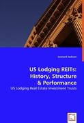 US Lodging REITs:History, Structure, and Performance