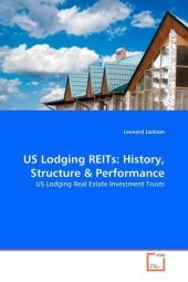 US Lodging REITs: History, Structure & Performance - Leonard Jackson