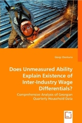 Does Unmeasured Ability Explain Existence of Inter-Industry Wage Differentials? - Giorgi Chanturia