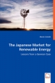 The Japanese Market for Renewable Energy- Lessons from a German Case - Martin Schuldt