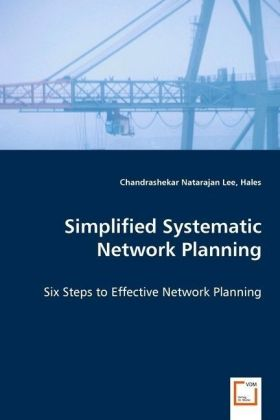 Simplified Systematic Network Planning - Six Steps to Effective Network Planning